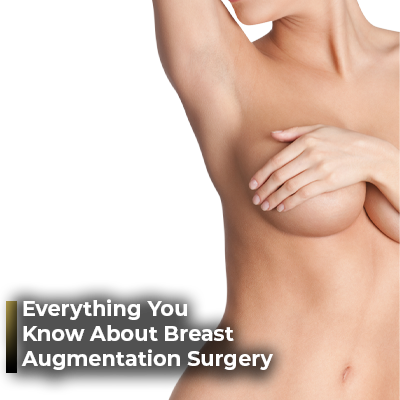 Everything you know about breast augmentation surgery ahmet dilber